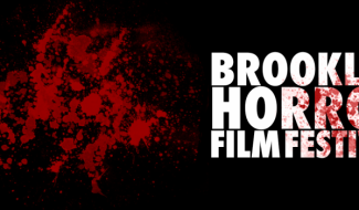 EXCLUSIVE: Brooklyn Horror Film Festival Reveals Screamtacular Genre Line-Up