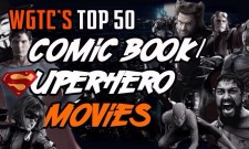 We Got This Covered's Top 50 Comic Book/Superhero Movies