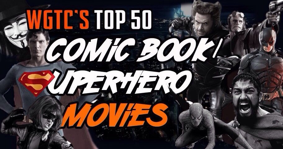 20140106 095703 We Got This Covereds Top 50 Comic Book/Superhero Movies