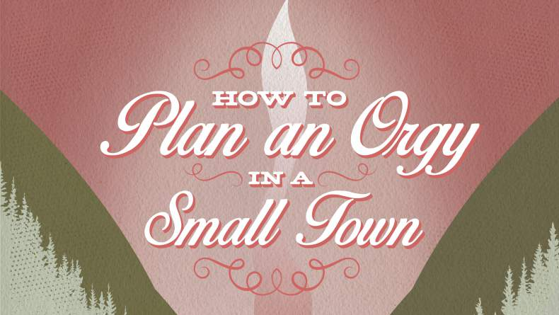 How To Plan An Orgy In A Small Town Review