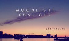 Joe Roller's Moonlight / Sunlight EP Captures Serenity In Sound Design