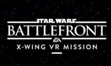 New Details For Star Wars Battlefront's X-Wing VR Mission Released