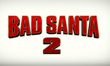 First Bad Santa 2 Teaser Heralds The Return Of Billy Bob Thornton's Chain-Smoking Curmudgeon