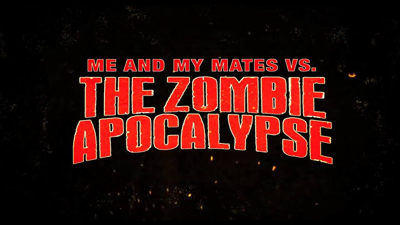Me And My Mates Vs. The Zombie Apocalypse Reviews