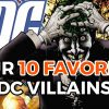10 DC Comics Villains That We Can't Get Enough Of