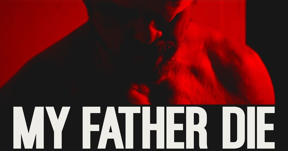 My Father Die Review