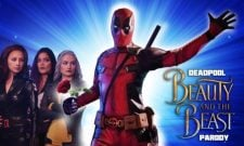 Deadpool/Beauty And The Beast Fan Mashup Is Nothing Short Of Hilarious
