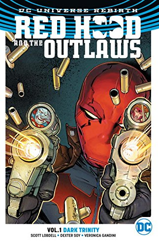 Red Hood And The Outlaws Vol. 1 Introduces The Dark Trinity