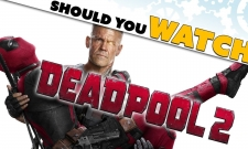 Cinemaholics #65: Deadpool 2 Review
