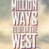 New Character Posters And Red Band Trailer For A Million Ways To Die In The West