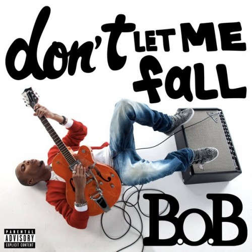 B.O.B. Releases Don't Let Me Fall Music Video