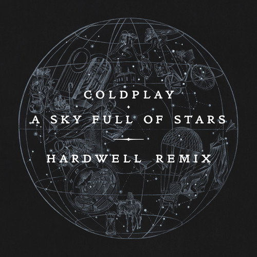 Hardwell Reveals A New Side To Coldplay's A Sky Full Of Stars