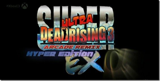 Dead Rising 3 DLC Announced, Released as Super Ultra Dead Rising 3 Arcade Remix Hyper Edition EX Plus Alpha is Out Now