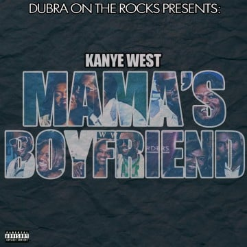 Kanye West Finally Releases Mama's Boyfriend