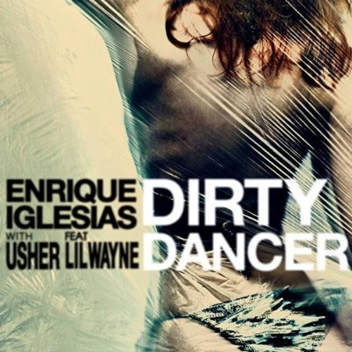 Enrique Iglesias Releases Dirty Dancer Music Video Featuring Usher And Lil Wayne