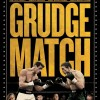 New Grudge Match Posters Show Sylvester Stallone And Robert De Niro Squaring Off