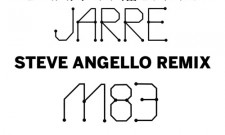 Steve Angello Delivers An Impressive Remix Of M83 And Jean-Michel Jarre