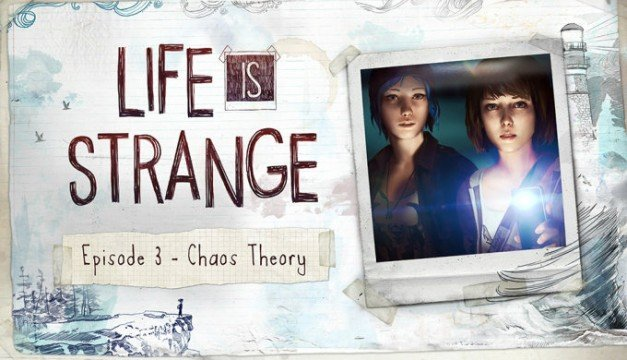 Life Is Strange: Episode 3 - Chaos Theory Review