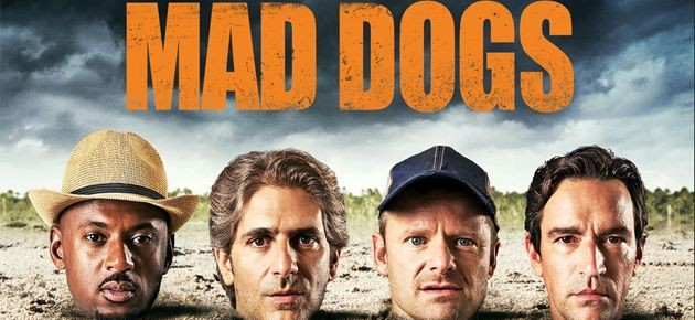 Mad Dogs Season 1 Review