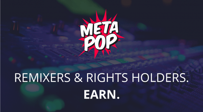 MetaPop Is Paving The Future For Monetizing Remixes