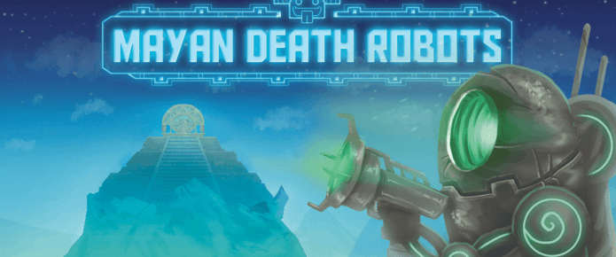 Mayan Death Robots Hands-On Preview
