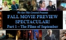 Fall Movie Preview Spectacular! Part 1 – The Films of September