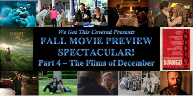 Screen Shot 2012 09 06 at 12.21.47 AM 670x334 Fall Movie Preview Spectacular! Part 4   The Films of December