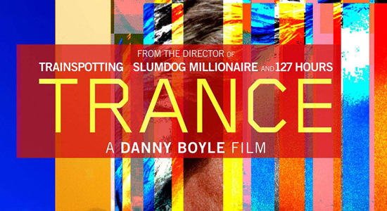 Red-Band Trailer For Danny Boyle's Trance Will Blow Your Mind