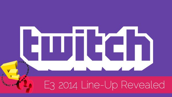 Twitch's E3 2014 Broadcast Line-Up Hints At An Array Of Unannounced Titles