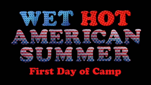 Wet Hot American Summer: First Day Of Camp Review