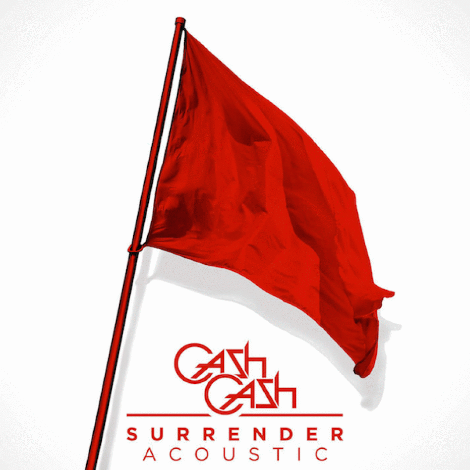 Surrender To The Acoustic Version Of Cash Cash's New Single