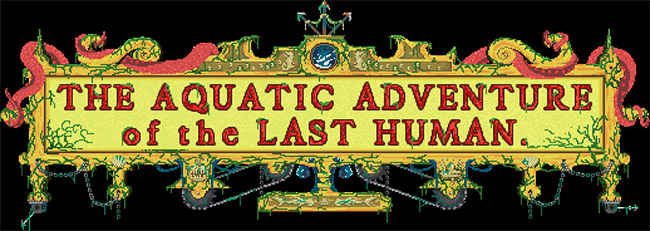 The Aquatic Adventure Of The Last Human Review