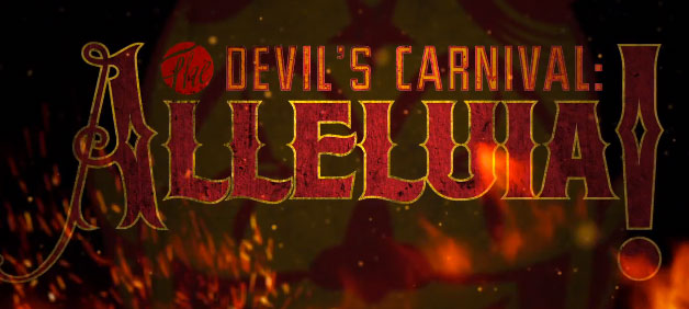 Alleluia! The Devil's Carnival Will Bring Its Touring Sideshow To The US And Canada