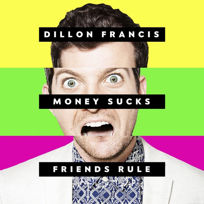 Stream Dillon Francis' Money Sucks, Friends Rule In Full