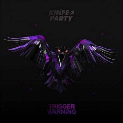 Knife Party – Trigger Warning Review