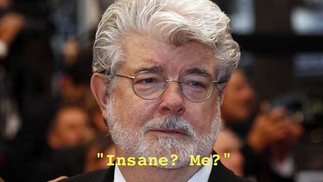 %name The Definitive Guide To George Lucas Insanity