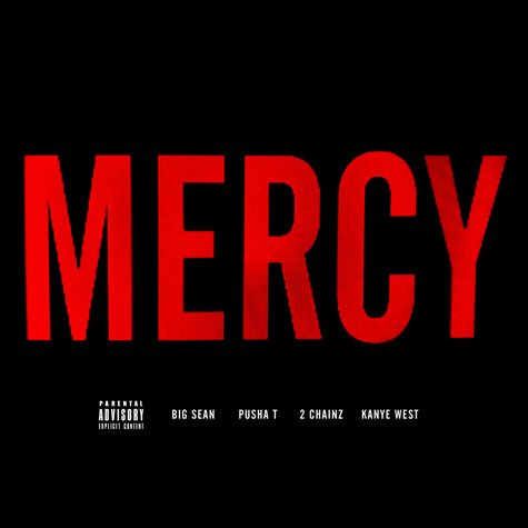 mercy cover art Kanye West, Pusha T, Big Sean And 2 Chainz Have Mercy On Us