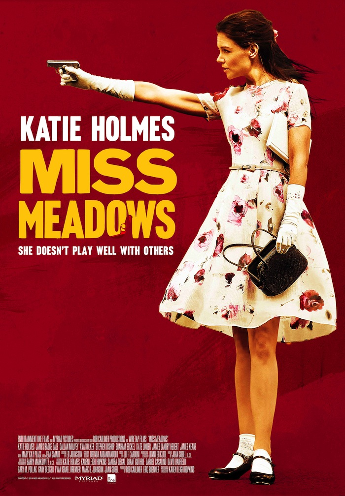 Miss Meadows Poster Has A Gun-Toting Katie Holmes Rockin' The Bad Teacher Vibe