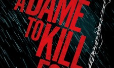 Sin City: A Dame To Kill For Hits Theaters Next October