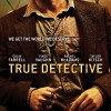 "Nic Pizzolatto Teases True Detective's ""Disconcerting Psychology""; New Posters Arrive"