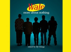 Wale Releases 'More About Nothing' Mixtape